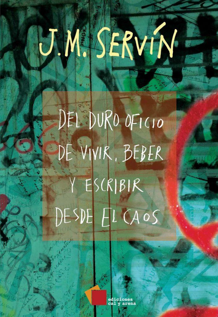 Reseña. Ensayo. Del duro oficio de vivir, beber y escribir desde la música del caos de J.M Servín