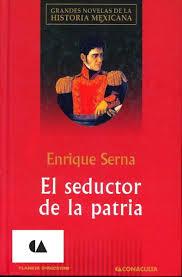 el seductor de la patria Enrique Serna
