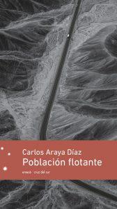 Reseña. Población flotante de Carlos Araya. Felipe Díaz.